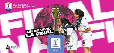 Final de la Liga Femenina BetPlay DIMAYOR 2021