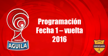 programacion fecha 1 vuelta torneo 2016